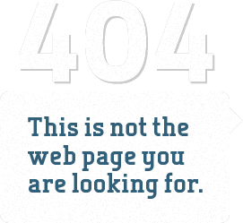 "404 ""This is not the web page you are looking for"""